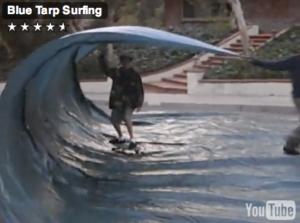 IN THE BEGINING...wyatt blue tarp surfing